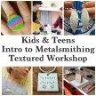 Kids & Teens Intro to Metalsmithing Textured Workshop image