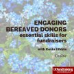 Engaging bereaved donors – essential skills for fundraisers image
