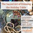 The Sacred Art of Dressing the Holiday Table image