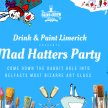 Drink & Paint Limerick:The Mad Hatters Party image