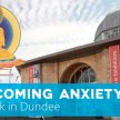Public Talk Dundee:Overcoming anxiety image