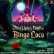 Once Upon a Time at Bingo Loco - Sat 30th November image