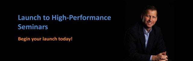 Launch to High-Performance Seminar