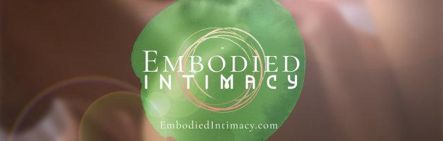 Embodied Intimacy: Erotic Innocence & Somatic Empowerment ~ Netherlands
