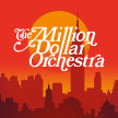 THE MILLION DOLLAR ORCHESTRA LIVE image