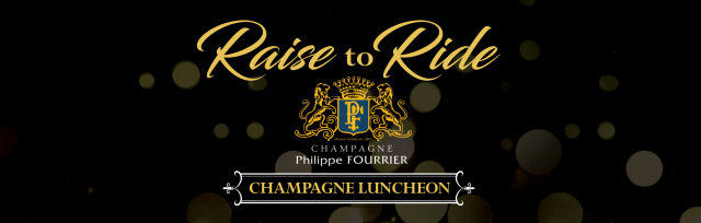 """Raise to Ride"" Champagne Philippe Fourrier Luncheon"