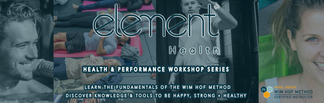 Auckland (July 5th): Health + Performance Workshop / Wim Hof Method Fundamentals with Element Health