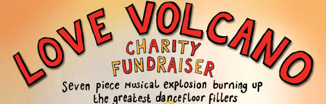 Love Volcano's Charity Spectacular, Part Two!