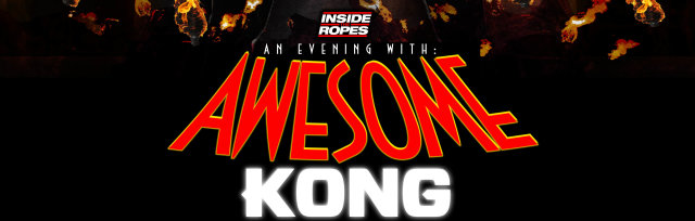 Inside The Ropes Presents: An Evening With Awesome Kong - London