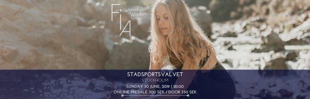 FIA IN CONCERT :: WATERFALL OF WISDOM (JUNE 30, 2019) - STADSPORTSVALVET, STOCKHOLM