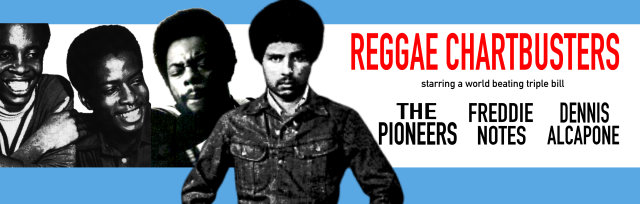 Reggae Chartbusters; The Pioneers, Freddie Notes & Dennis Alcapone and more