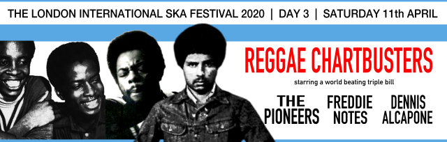 LISF2020 Day 3 Reggae Chartbusters; The Pioneers, Freddie Notes & Dennis Alcapone / Do The Dog all-dayer / Valve sound
