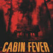 Cabin Fever... in the woods! -(8pm Show/7:15pm Gates) in our Haunted Forest (sit-in screening)- 10 PERSON LIMIT! image