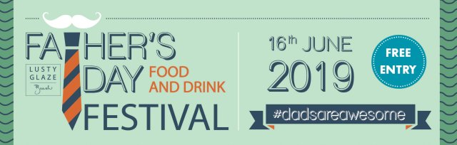 Father's Day Food & Drink Festival 2019