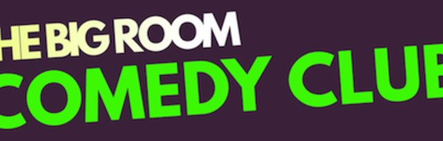 The Big Room Comedy Club
