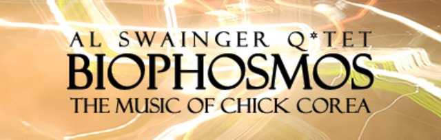 Al Swainger Quartet - Biophosmos : the Music of Chick Corea
