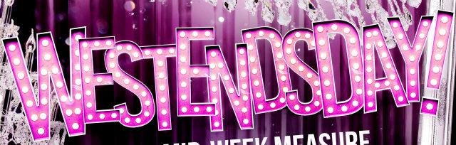 WESTENDSDAY! Your Mid-Week Measure of Musical Treasure!