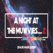 A Night At The Muwvies 2 - FRIDAY NIGHT image