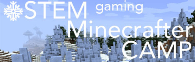 Winter Edition STEM Gaming Minecrafter Camp in Santa Maria/Orcutt California 2019