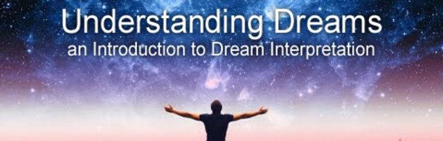 Understanding Dreams - an Introduction to Dream Interpretation