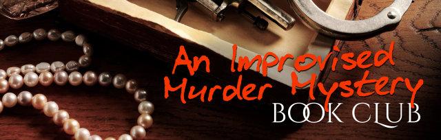 Book Club: An Improvised Murder Mystery!