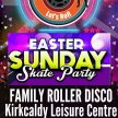 Easter SK8 Party-Family Roller Disco, Kirkcaldy image