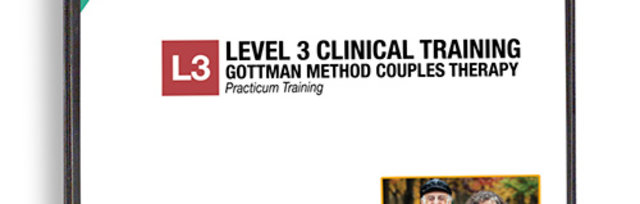 Gottman Method Couple Therapy - Level 3 Practicum Training - Online