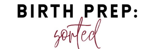Birth Prep: Sorted Masterclass Series
