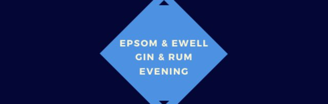 Epsom & Ewell Gin and Rum Evening
