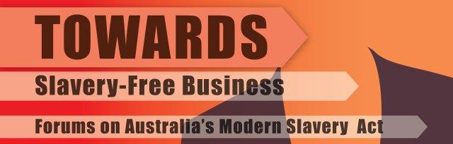 TOWARDS - Business Forum on the Australian Modern Slavery Act (Sydney)