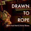 Drawn to Rope | Shibari Life Drawing image