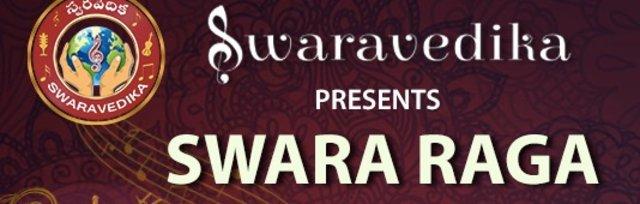 SWARARAGA - INDIA By Swaravedika on July 26th 4 PM India Time (IST)