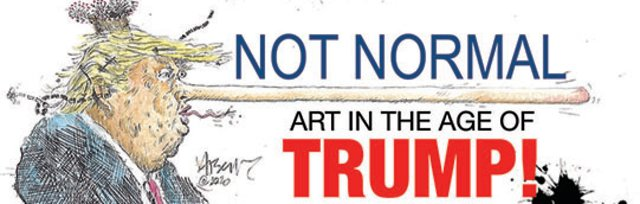 Not Normal: Art in the Age of Trump