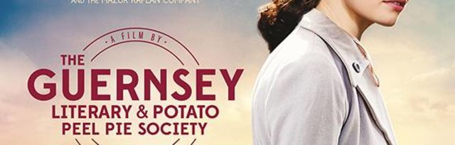 Monday Matinee - The Guernsey Literary and Potato Peel Pie Society (12A)