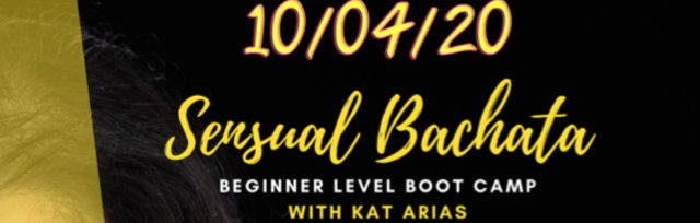 Beginner Level Sensual Bachata Boot Camp with Kat Arias!