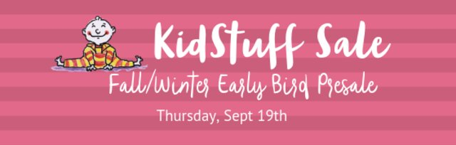 KidStuff Sale Fall/Winter Event Early Bird Presale