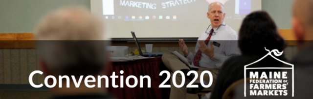 Maine Farmers' Market Convention 2020