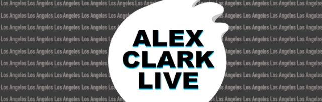 Alex Clark - Los Angeles, CA