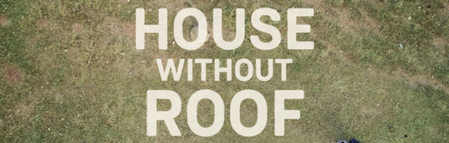House Without Roof + Mara