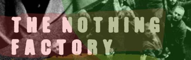 Film Screening - The Nothing Factory (2/3)