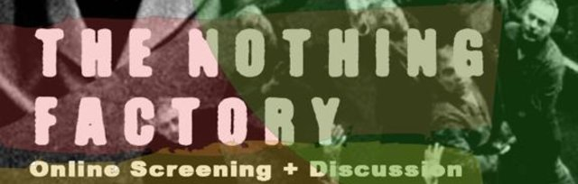 Film Screening - The Nothing Factory (1/3)