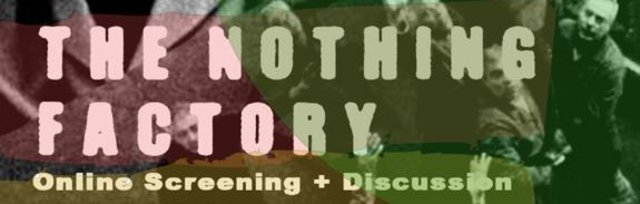 Film Screening - The Nothing Factory (3/3)