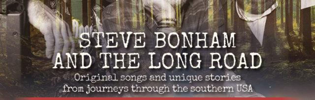 Steve Bonham and The Long Road - American Wilderness Odyssey