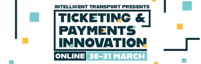 Ticketing & Payments by Intelligent Transport Online 30-31 March (UK)