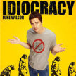 Mike Judge's Idiocracy!  - Sideshow Xperience-  (11:25pm SHOW / 11pm GATES) LATE SHOW ---//--- image