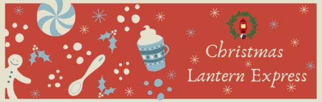 Christmas Lantern Express ~ 1:00pm