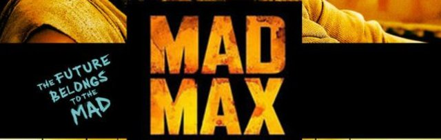 Mad Max: Fury Road - PATRON PICKED* (8:30pm Show/7:45pm Gates) (CSPS*)