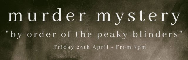 Peaky Blinders Murder Mystery Dinner