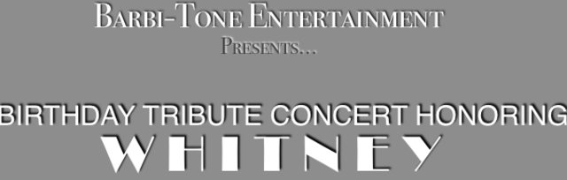 A Birthday Tribute Concert Honoring Whitney