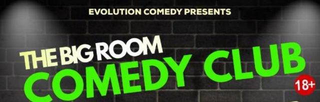 The Big Room Evolution Comedy Club